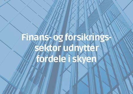 Finans- og forsikringssektor udnytter fordele i skyen