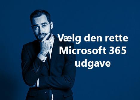 Vælg den rette Microsoft 365 udgave